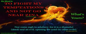 My Jihad is To fight my temptations and not go near zina
