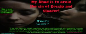 My Jihad is to avoid the sin of Gossip and Slander