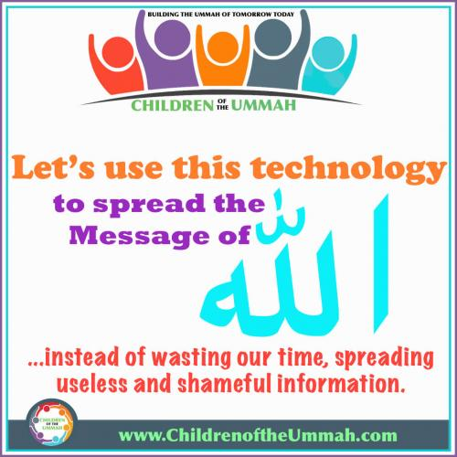 Use the Technology to Spread the Message of Allah